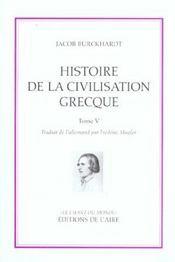 Histoire de la civilisation grecque t.5 - Intérieur - Format classique