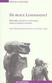 De beaux lendemains ? ; histoire, société et politique dans la science-fiction - Intérieur - Format classique