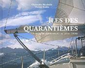 Îles des quarantièmes ; visions de navigateurs au long cours - Couverture - Format classique