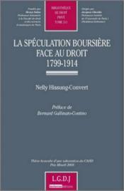 La spéculation boursière face au droit 1799-1914 - Couverture - Format classique