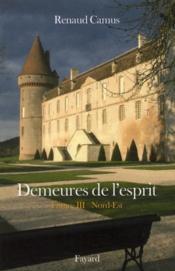 Demeures de l'esprit ; France t.3 ; Nord-Est - Couverture - Format classique