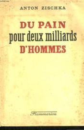 Du Pain Pour Deux Milliards D'Hommes. - Couverture - Format classique