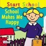 School makes me happy: start school - Couverture - Format classique