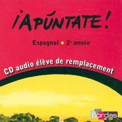 APUNTATE ; apuntate ; espagnol ; 2ème année ; CD audio élève de remplacement - Intérieur - Format classique