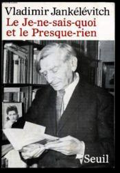 Le Je-Ne-Sais-Quoi Et Le Presque-Rien. - Couverture - Format classique