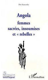 Angola ; Femmes Sacrees, Insoumises Et Rebelles - Intérieur - Format classique