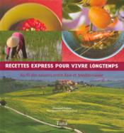 Recettes express pour vivre longtemps ; au fil des saisons entre Asie et Méditerrannée - Couverture - Format classique