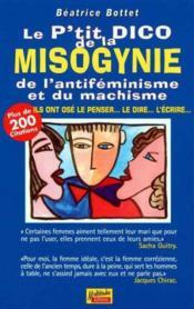 Le P'tit Dico De La Misogynie De L'antifeminisme Et Du Machisme - Couverture - Format classique