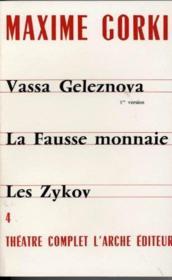 Théâtre complet t.4 ; Vassa Geleznova, première version ; la fausse monnaie ; les Zykov - Couverture - Format classique