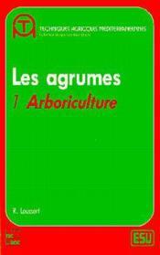Les agrumes - volume 1 : arboriculture - Couverture - Format classique