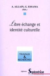 Libre échange et identité culturelle - Couverture - Format classique