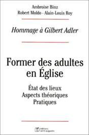 Former des adultes en eglise etat des lieux, aspects theoriques et pratiques - Couverture - Format classique