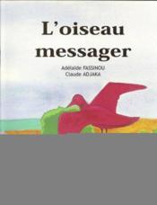 L'oiseau messager - Couverture - Format classique