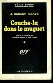 Couche-La Dans Le Muguet. ( Lay Her Among The Lilies ). Collection : Serie Noire N° 62 - Couverture - Format classique