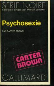 Psychosexie. Collection : Serie Noire N° 1465 - Couverture - Format classique