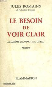 Le Besoin De Voir Clair. Deuxieme Rapport Antonelli. - Couverture - Format classique