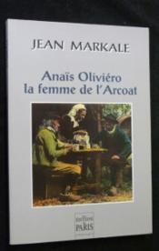 Anias oliviero, la femme de l'arcoat - Couverture - Format classique