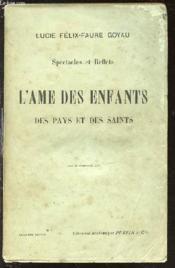 L'Ame Des Enfants Des Pays Et Des Saints - Spectacles Et Reflets. - Couverture - Format classique