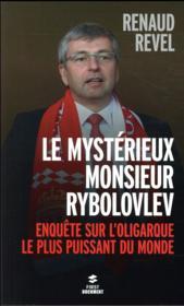 Le mystérieux Monsieur Rybolovlev ; enquête sur l'oligarque le plus puissant du monde - Couverture - Format classique