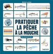 Pêcher à la mouche artificielle ; eau douce & mer - Couverture - Format classique