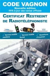 Code Vagnon ; certificat restreint de radiotéléphoniste (édition 2021) - Couverture - Format classique