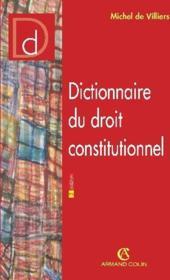 Dictionnaire Du Droit Constitutionnel - Couverture - Format classique