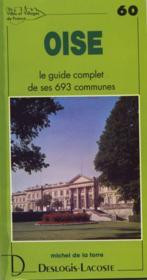 Oise ; le guide complet de ses 693 communes - Couverture - Format classique