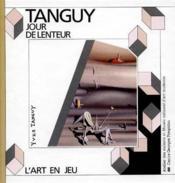 Tanguy ; le jour de lenteur - Couverture - Format classique