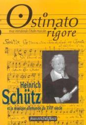 Ostinato Rigore N.20 ; Heinrich Schutz Et La Musique Allemande Du Xviiie Siècle - Couverture - Format classique