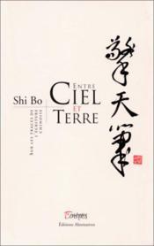 Entre ciel et terre sur les traces de l'ecriture chinoise - Couverture - Format classique