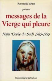 Messages de la vierge qui pleure - naju (coree du sud) 1985-1995 - Couverture - Format classique