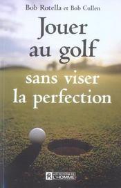Jouer au golf sans viser la perfection - Intérieur - Format classique