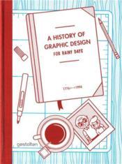 A history of graphic design for rainy days /anglais - Couverture - Format classique