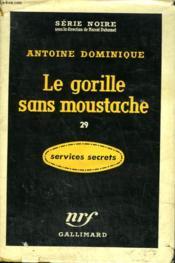 Le Gorille Sans Moustache 29. Collection : Serie Noire Avec Jaquette N° 407 - Couverture - Format classique