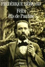 Felix Fils De Pauline. - Couverture - Format classique