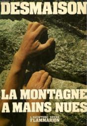 La Montagne A Mains Nues. Collection : L'Aventure Vecue. - Couverture - Format classique
