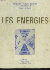 Les Energies. Enseignement De Haute Spiritualite Du Maitre A. B. (Amour Et Bonte) - Couverture - Format classique