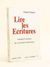 Lire les Ecritures. Théorie et pratique de la lecture structurale. - Couverture - Format classique