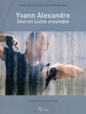 Yvann Alexandre ; seul en scène ensemble - Couverture - Format classique