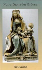 Notre-Dame des Grâces ; neuvaine - Couverture - Format classique