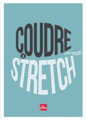 Coudre le stretch - Couverture - Format classique