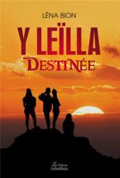 Y Leïlla ; destinée - Couverture - Format classique
