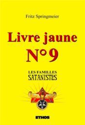 Livre jaune n°9 ; les familles satanistes - Couverture - Format classique