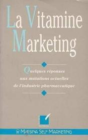 La vitamine marketing - Couverture - Format classique