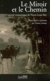 Le Miroir Et Le Chemin. L'Univers Romanesque De Pierre-Louis Rey - Couverture - Format classique