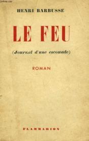 Le Feu. ( Journal D'Une Escouade ). - Couverture - Format classique