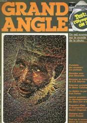 Grand Angle - Mensuel N°7 - Octobre 1977 - Test : L'Olympus Om2 - Les Portraits - Jean Dieuzaide - Hommes Au Travail De Cr Dityvon - Le Theatre - Films En Noir Et Blanc - Harold Chapman - Gisele Freund - Coucours - Couverture - Format classique
