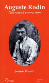 Auguste Rodin ; naissance d'une vocation - Couverture - Format classique
