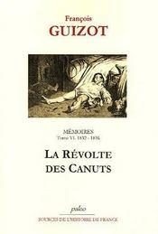 Mémoires t.6 (1832-1836) ; la révolte des canuts - Intérieur - Format classique