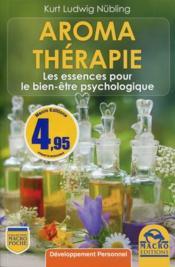 Aromathérapie ; les essences pour le bien être psychologique - Couverture - Format classique